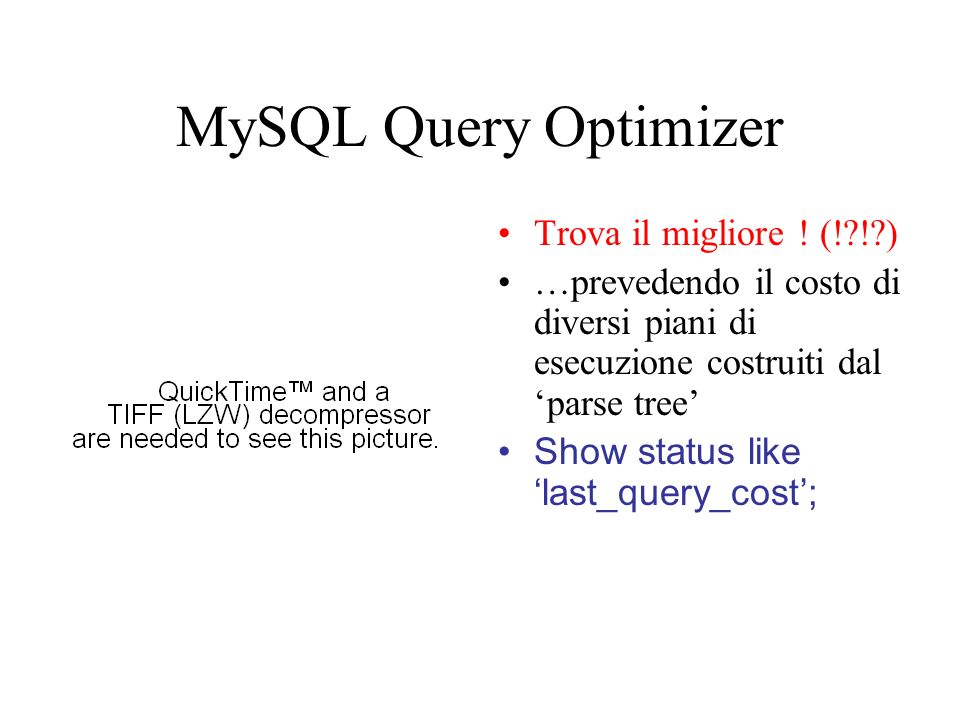 MySQL Query Optimizer Trova il migliore ! (! ! )