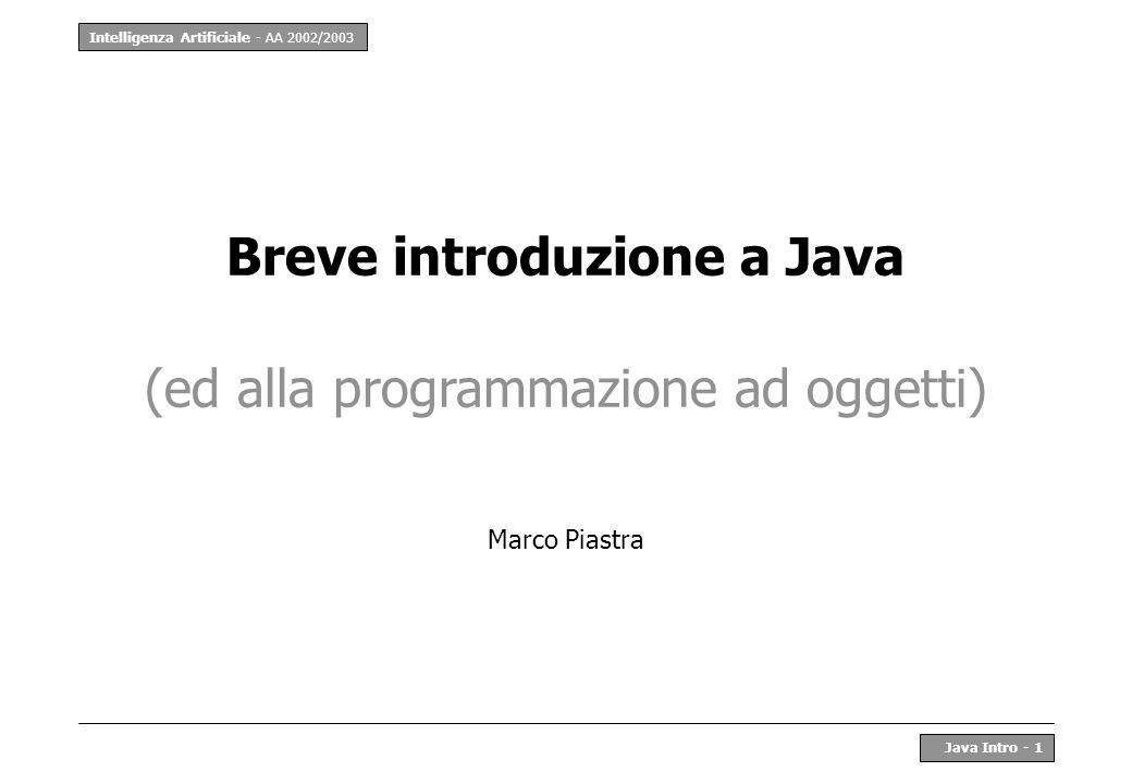 Breve introduzione a Java (ed alla programmazione ad oggetti)