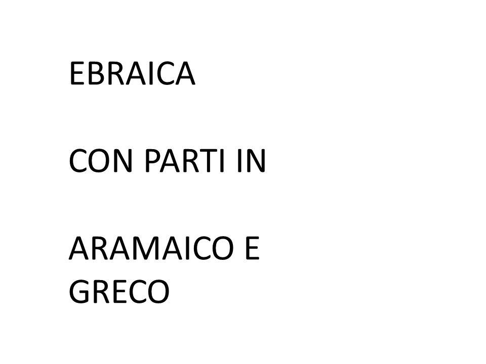 EBRAICA CON PARTI IN ARAMAICO E GRECO
