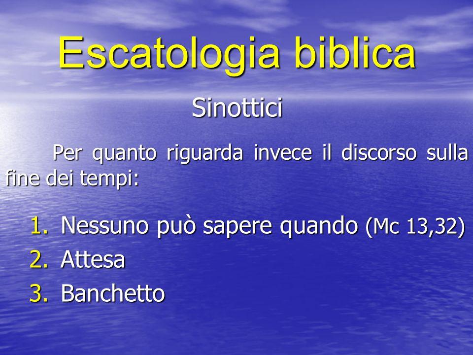 Escatologia biblica Sinottici Nessuno può sapere quando (Mc 13,32)