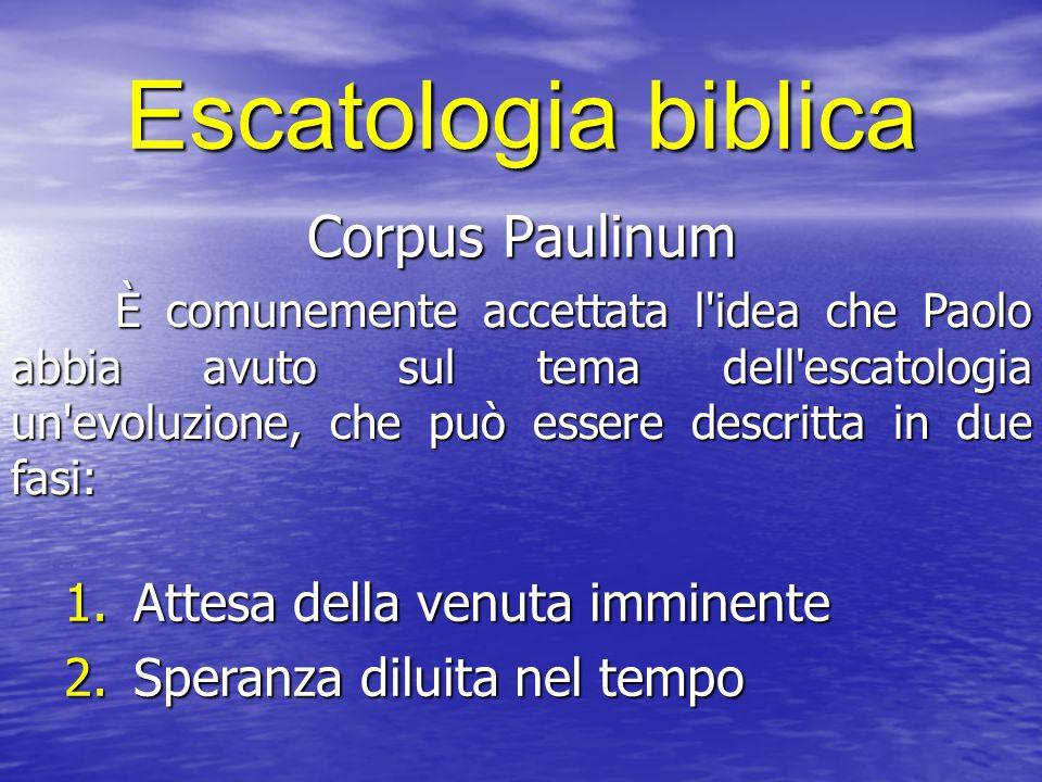 Escatologia biblica Corpus Paulinum Attesa della venuta imminente