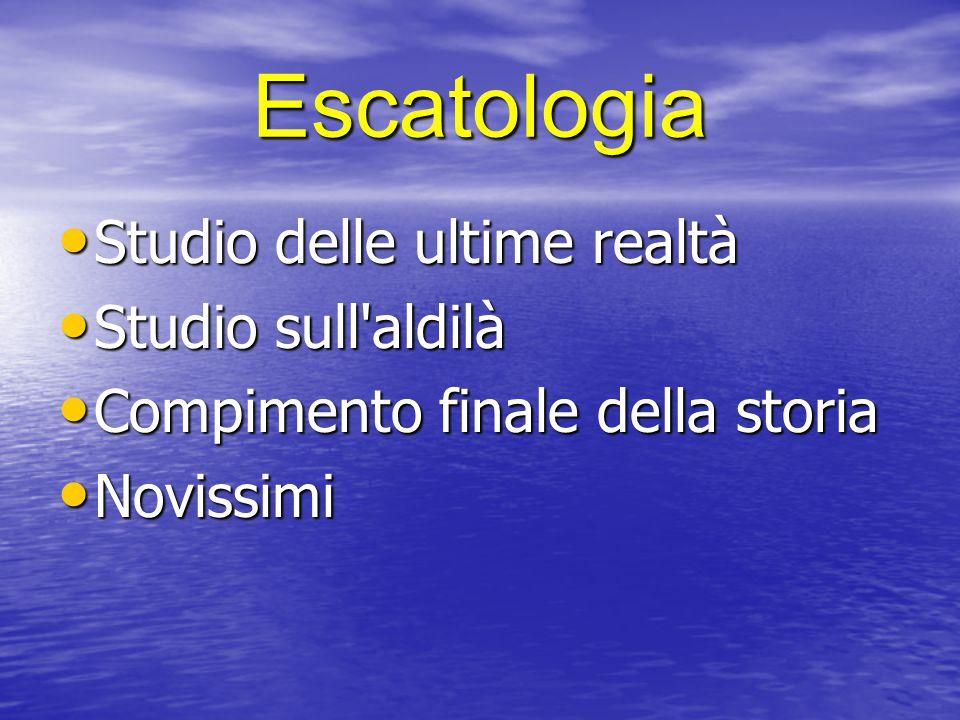 Escatologia Studio delle ultime realtà Studio sull aldilà