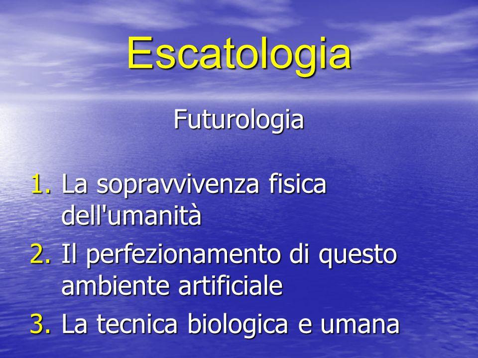 Escatologia Futurologia La sopravvivenza fisica dell umanità