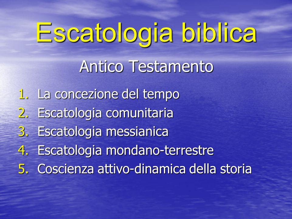 Escatologia biblica Antico Testamento La concezione del tempo