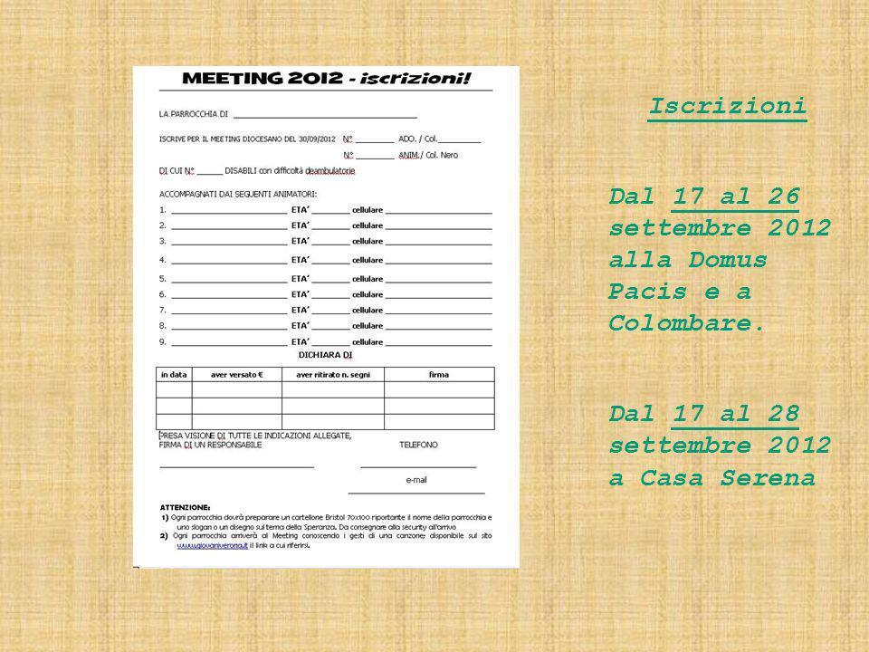 Dal 17 al 26 settembre 2012 alla Domus Pacis e a Colombare.