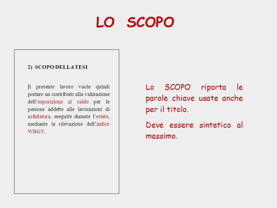 LO SCOPO Lo SCOPO riporta le parole chiave usate anche per il titolo.