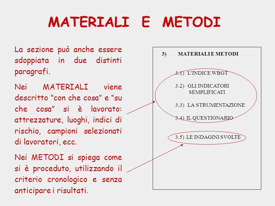 MATERIALI E METODI La sezione può anche essere sdoppiata in due distinti paragrafi.