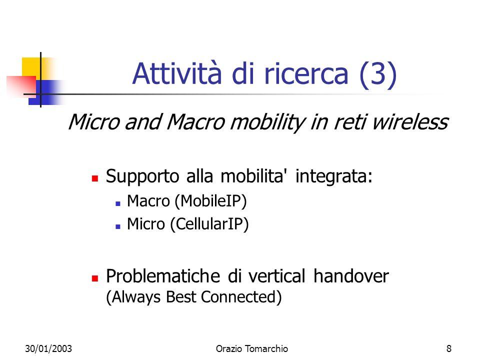 Attività di ricerca (3) Micro and Macro mobility in reti wireless