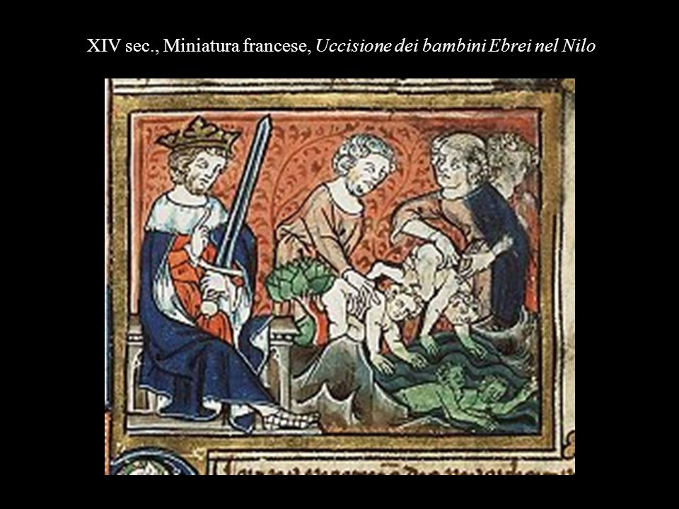 XIV sec., Miniatura francese, Uccisione dei bambini Ebrei nel Nilo