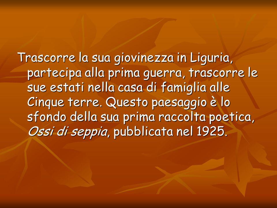 Trascorre la sua giovinezza in Liguria, partecipa alla prima guerra, trascorre le sue estati nella casa di famiglia alle Cinque terre.