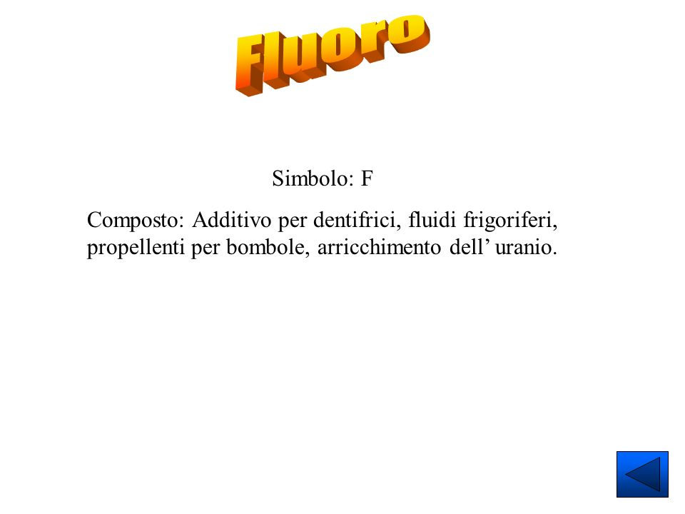 Fluoro Simbolo: F.