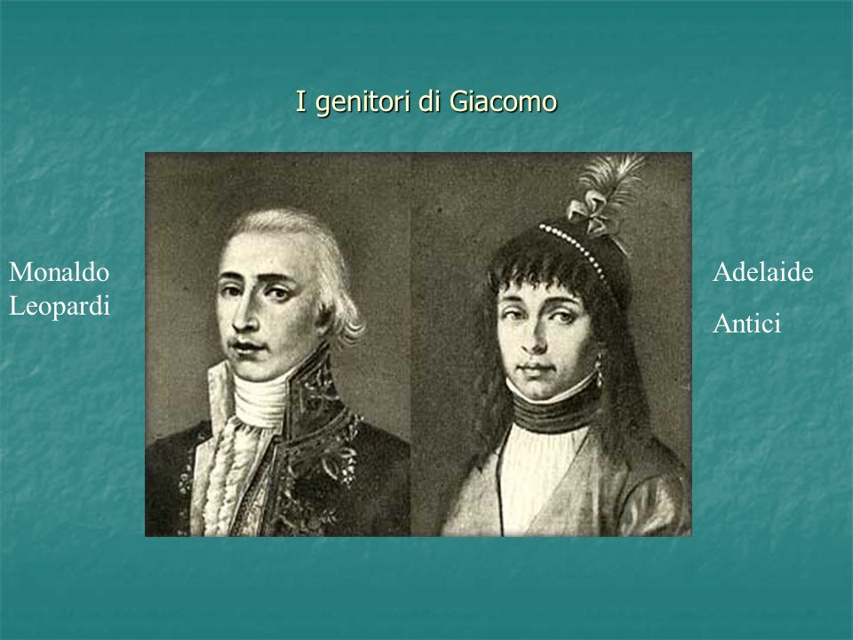 I genitori di Giacomo Monaldo Leopardi Adelaide Antici