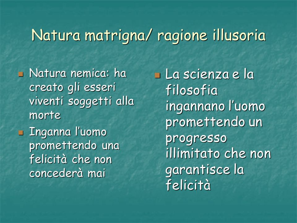 Natura matrigna/ ragione illusoria