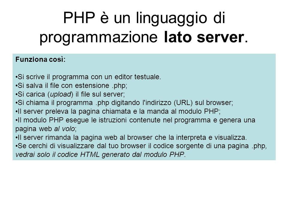 PHP è un linguaggio di programmazione lato server.