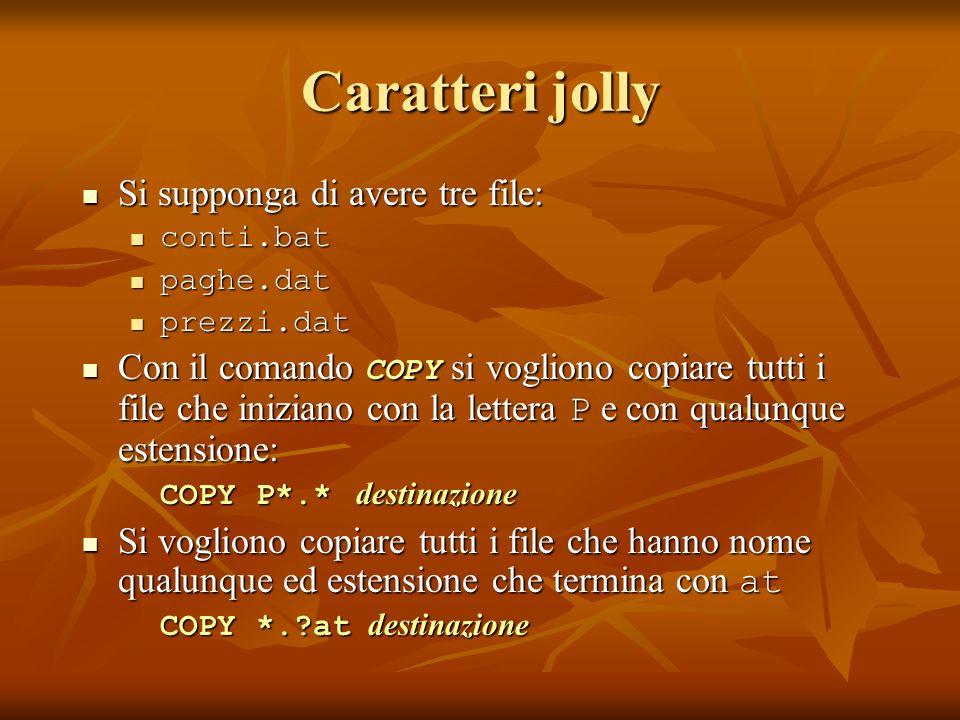 Caratteri jolly Si supponga di avere tre file: