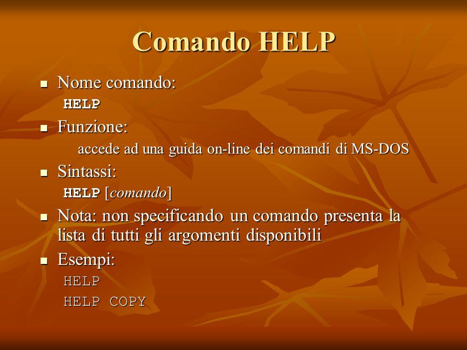 Comando HELP Nome comando: Funzione: Sintassi: