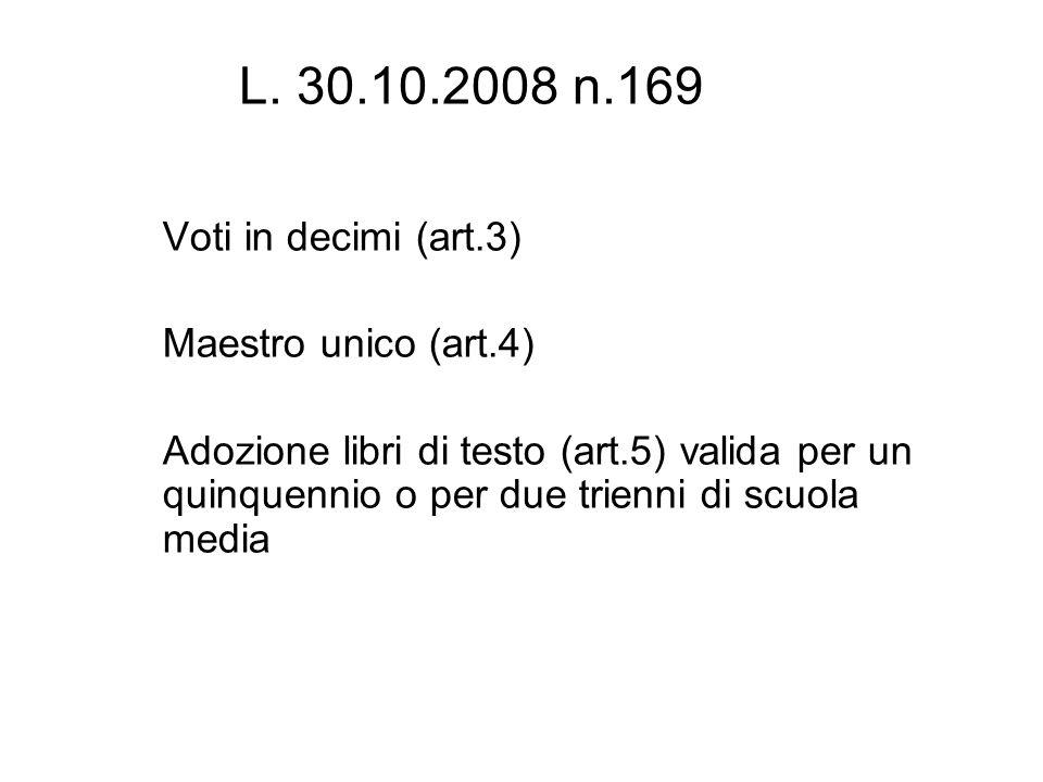 L. 30.10.2008 n.169 Voti in decimi (art.3) Maestro unico (art.4)