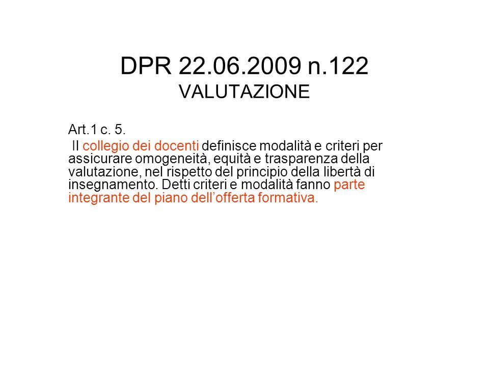 DPR 22.06.2009 n.122 VALUTAZIONE Art.1 c. 5.