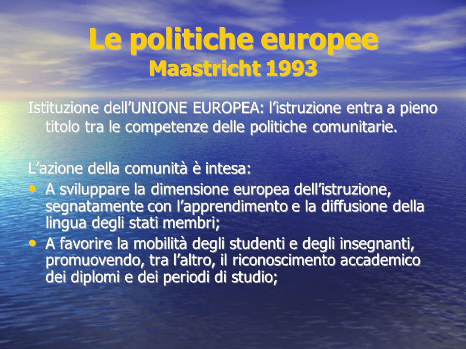 Le politiche europee Maastricht 1993