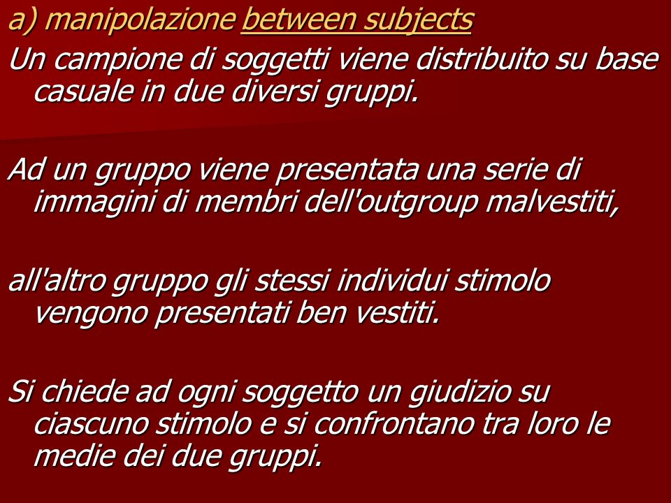 a) manipolazione between subjects