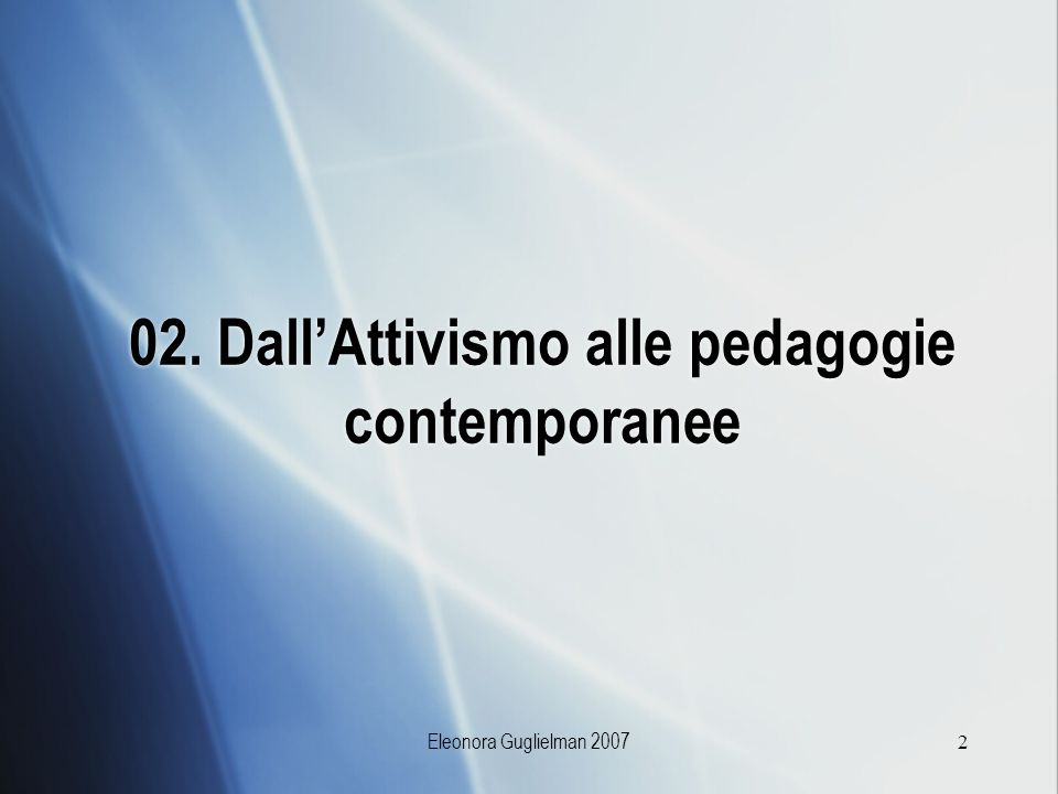 02. Dall'Attivismo alle pedagogie contemporanee