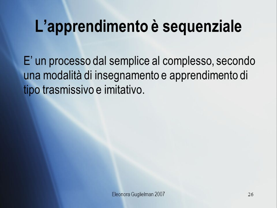 L'apprendimento è sequenziale
