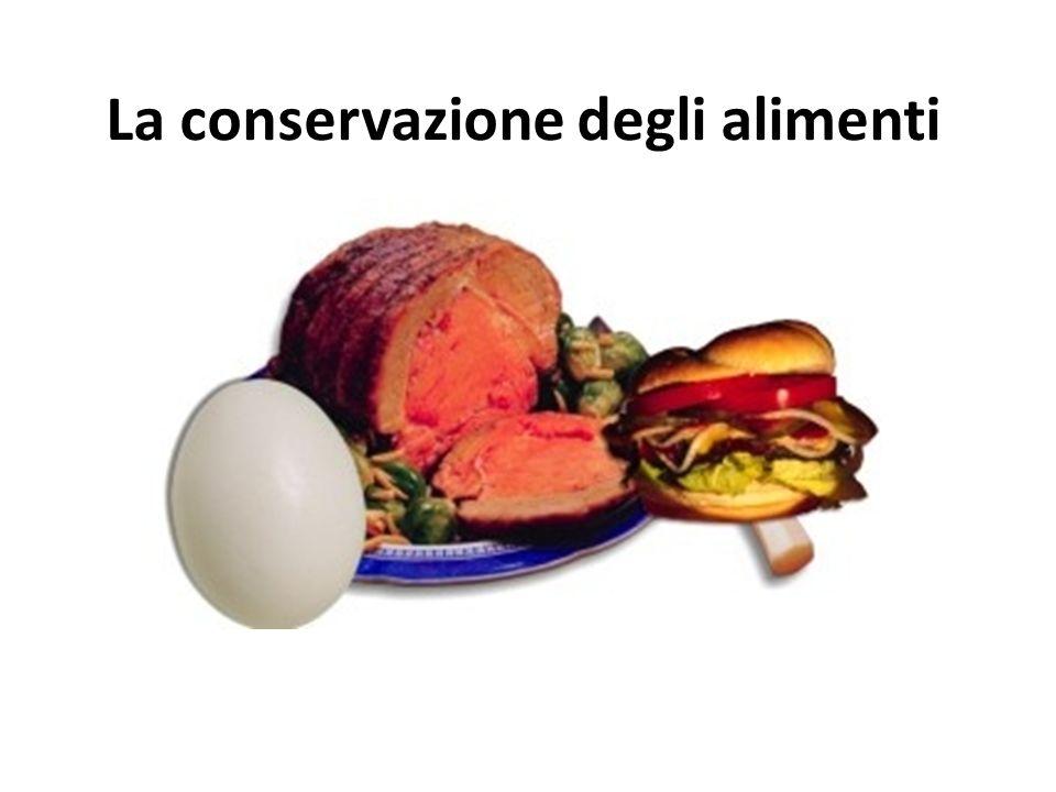 La conservazione degli alimenti