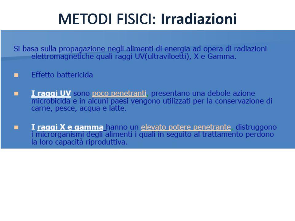 METODI FISICI: Irradiazioni
