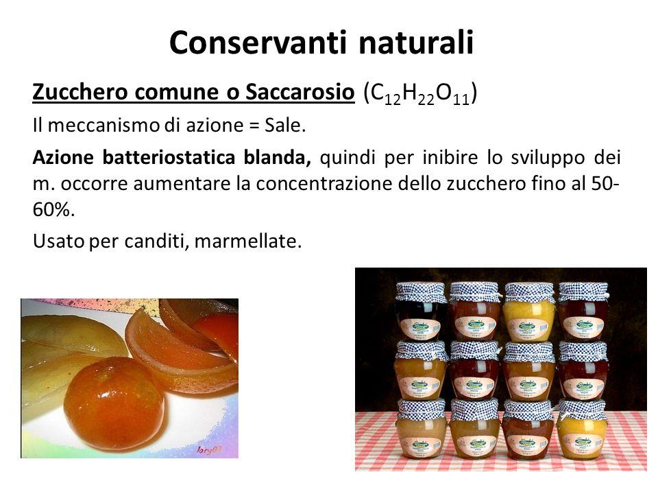 Conservanti naturali Zucchero comune o Saccarosio (C12H22O11)