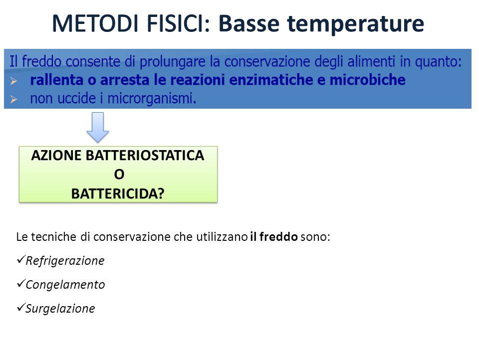 METODI FISICI: Basse temperature