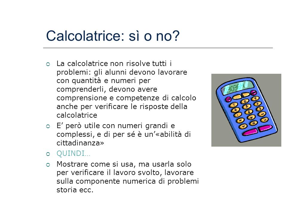 Calcolatrice: sì o no