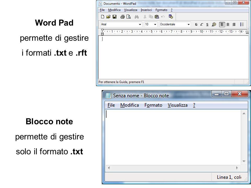 Word Pad permette di gestire i formati .txt e .rft