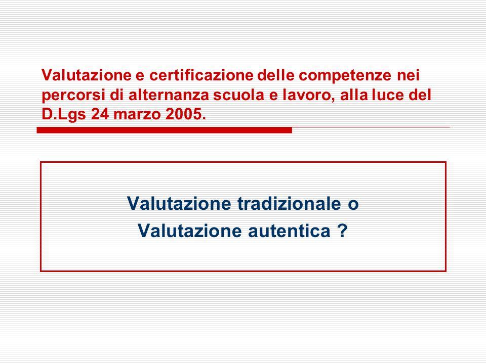 Valutazione tradizionale o Valutazione autentica