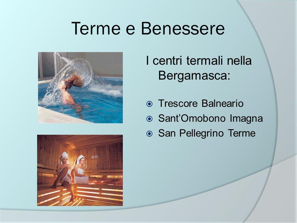 Terme e Benessere I centri termali nella Bergamasca: