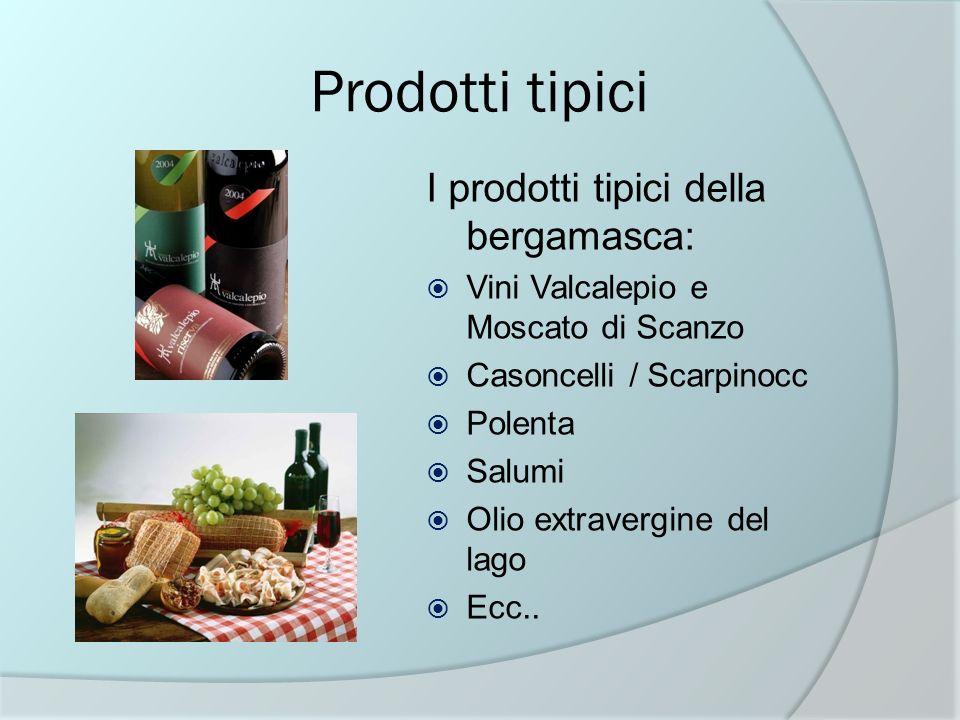Prodotti tipici I prodotti tipici della bergamasca:
