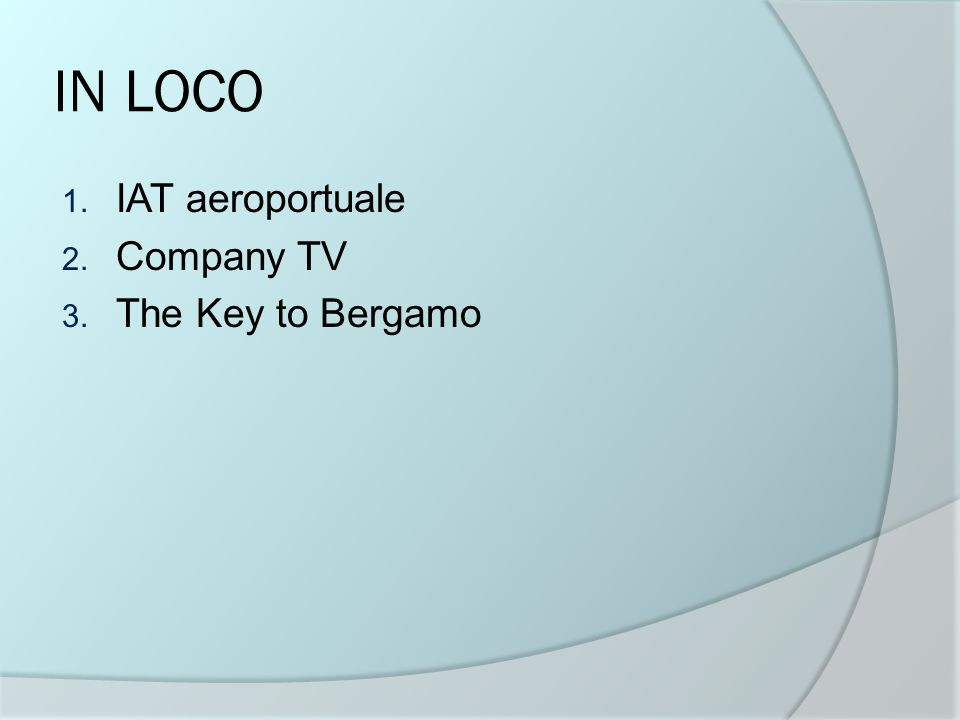 IN LOCO IAT aeroportuale Company TV The Key to Bergamo