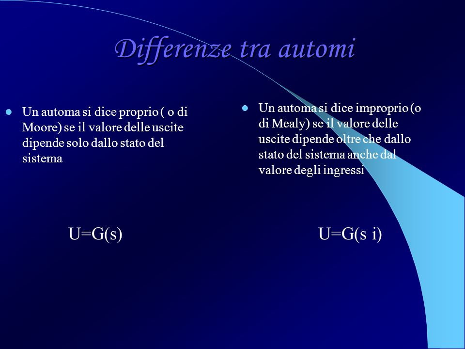 Differenze tra automi U=G(s i) U=G(s)