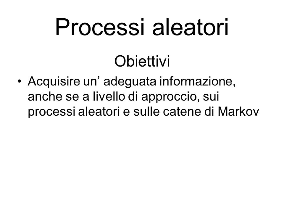 Processi aleatori Obiettivi