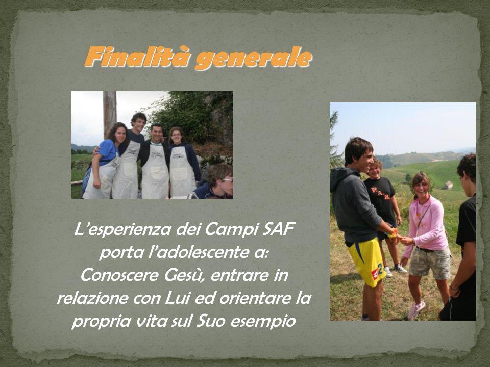 L'esperienza dei Campi SAF porta l'adolescente a: