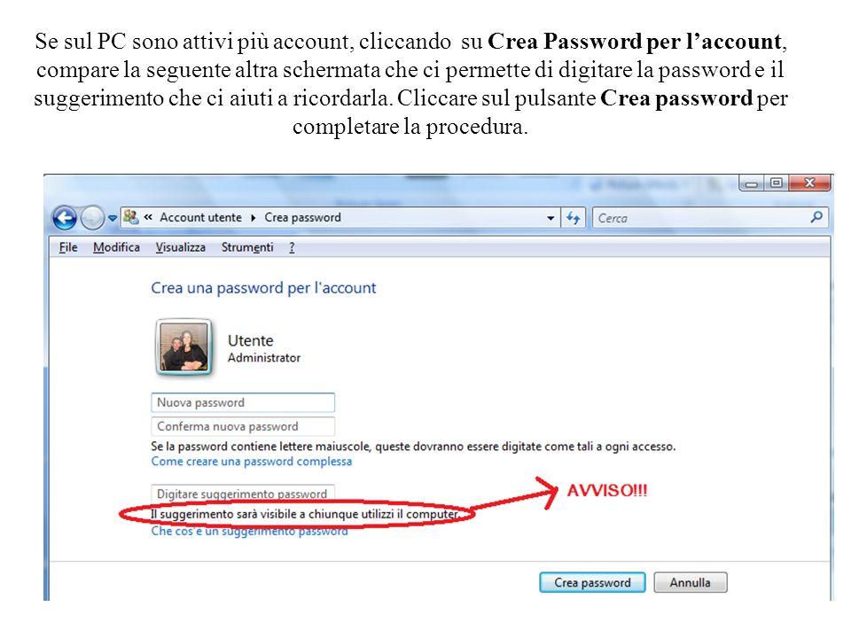 Se sul PC sono attivi più account, cliccando su Crea Password per l'account, compare la seguente altra schermata che ci permette di digitare la password e il suggerimento che ci aiuti a ricordarla.