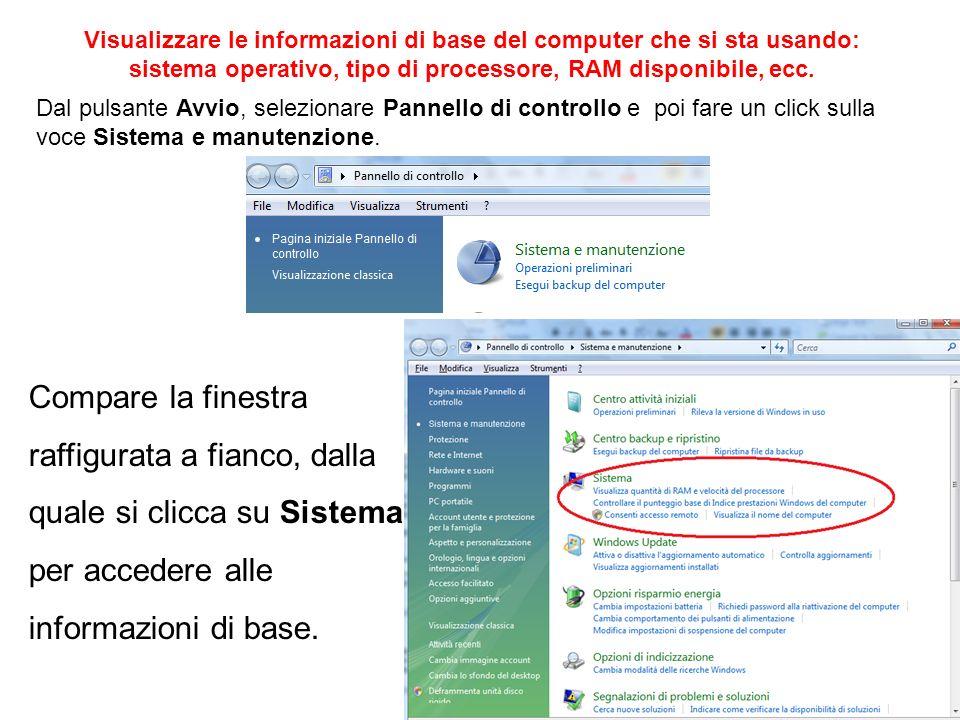 Visualizzare le informazioni di base del computer che si sta usando: sistema operativo, tipo di processore, RAM disponibile, ecc.