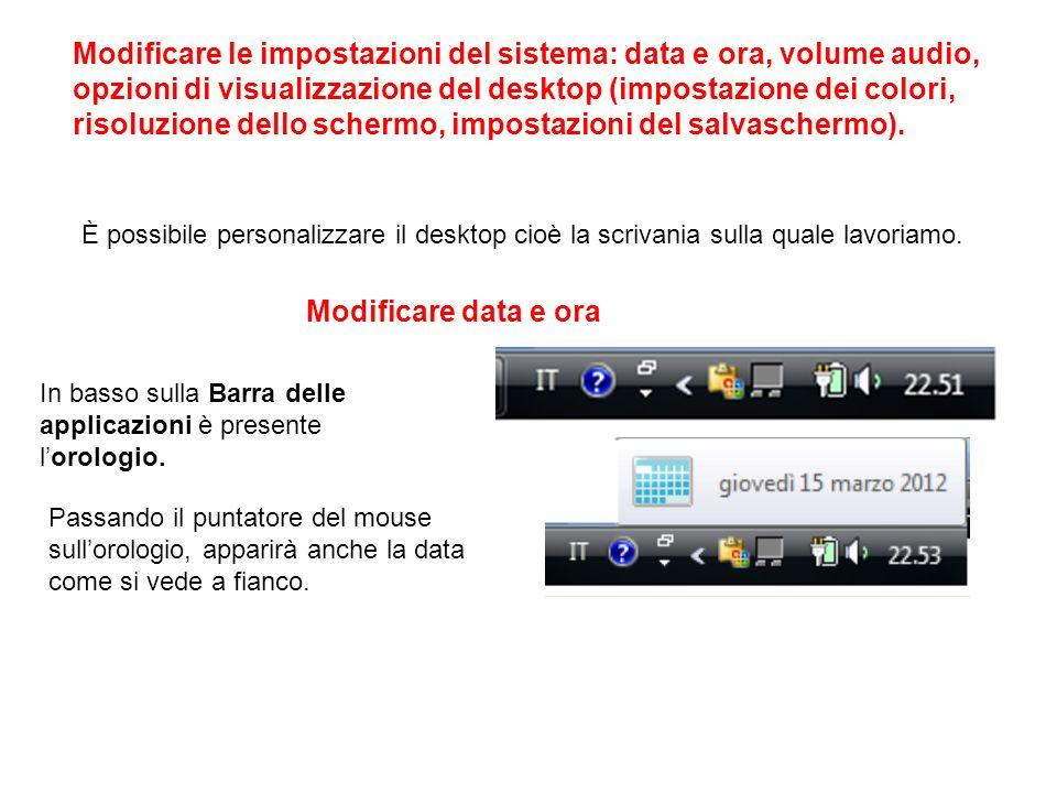 Modificare le impostazioni del sistema: data e ora, volume audio, opzioni di visualizzazione del desktop (impostazione dei colori, risoluzione dello schermo, impostazioni del salvaschermo).