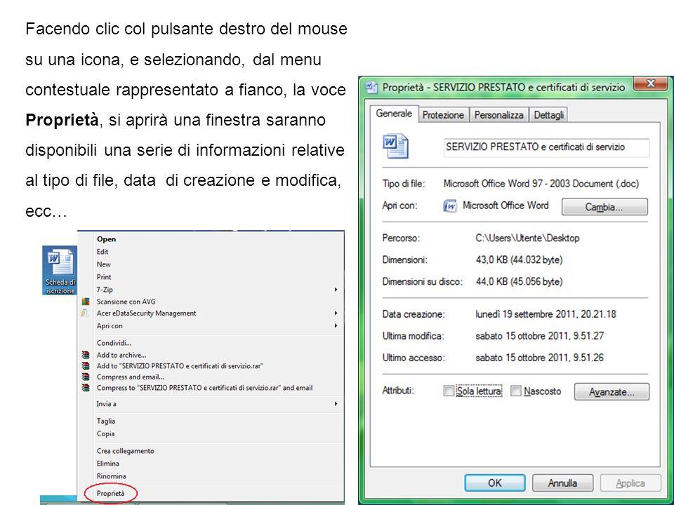 Facendo clic col pulsante destro del mouse su una icona, e selezionando, dal menu contestuale rappresentato a fianco, la voce Proprietà, si aprirà una finestra saranno disponibili una serie di informazioni relative