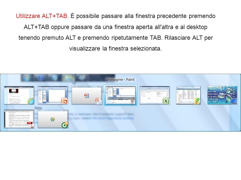 Utilizzare ALT+TAB.