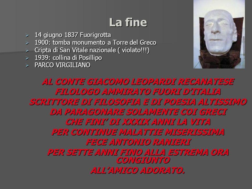 La fine AL CONTE GIACOMO LEOPARDI RECANATESE