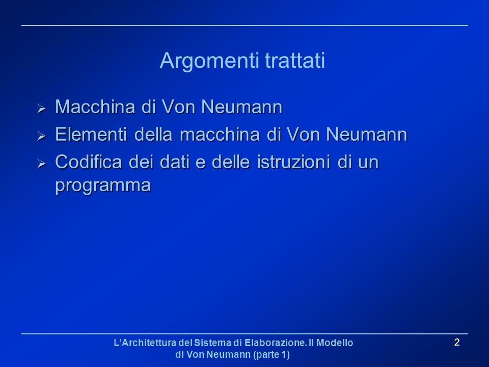 Argomenti trattati Macchina di Von Neumann