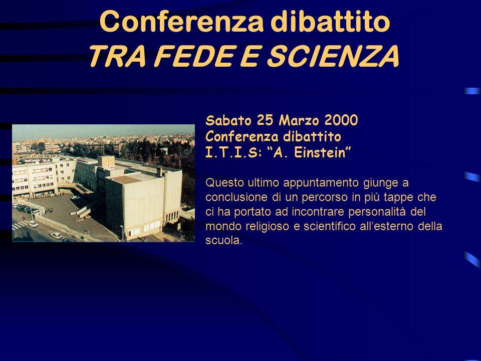 Conferenza dibattito TRA FEDE E SCIENZA