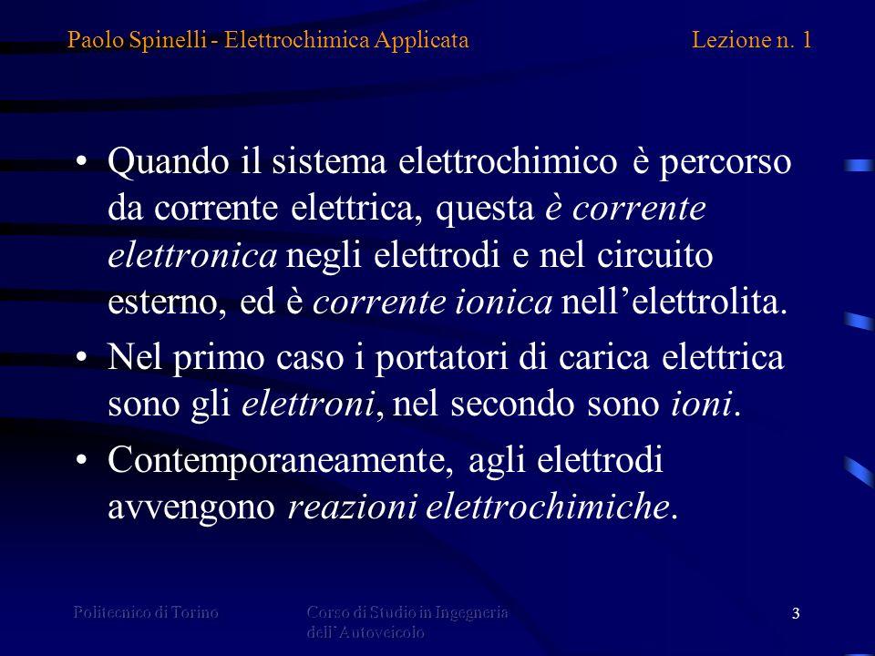 Contemporaneamente, agli elettrodi avvengono reazioni elettrochimiche.