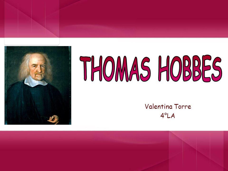 THOMAS HOBBES Valentina Torre 4°LA
