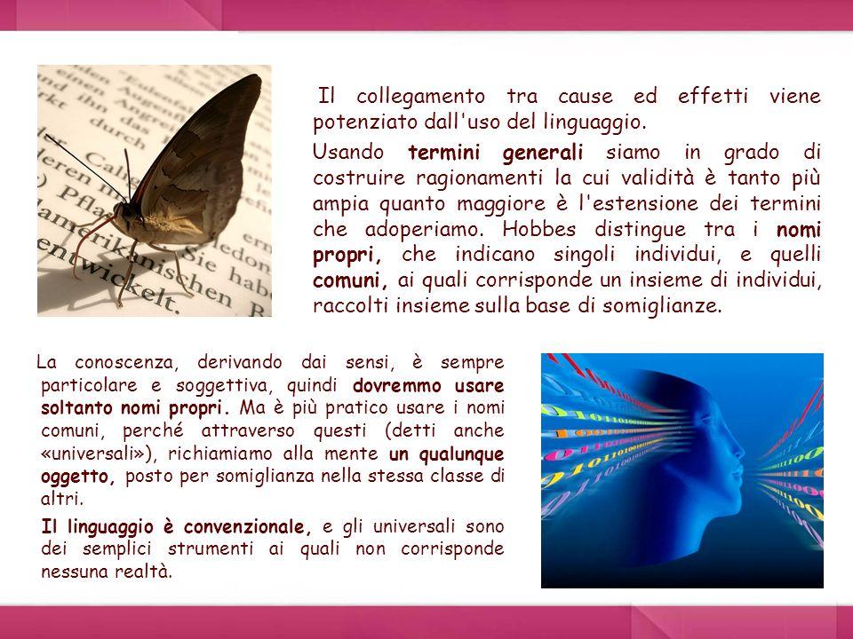 Il collegamento tra cause ed effetti viene potenziato dall uso del linguaggio.